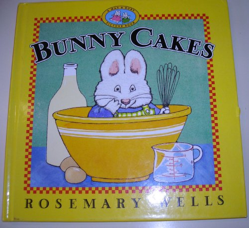 9780060272593: Bunny Cakes (Wells, Rosemary. Max and Ruby Book.)