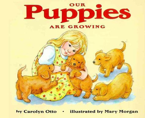 9780060272722: Our Puppies Are Growing (Let's-Read-and-Find-Out Science 1)