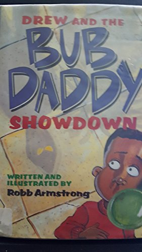 Drew and the Bub Daddy Showdown (Trophy Chapter Book): Robb Armstrong
