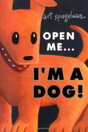 Open Me...I'm a Dog: Spiegelman, Art