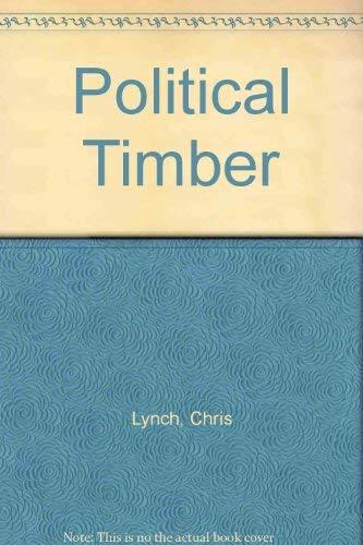 9780060273606: Political Timber