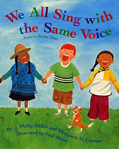 We All Sing with the Same Voice: J. Philip Miller, Sheppard M. Greene, Paul Meisel (Illustrator)