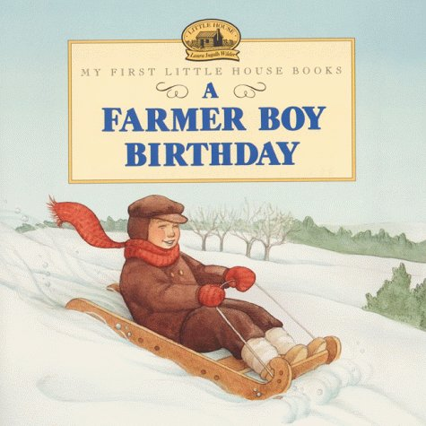 9780060274764: A Farmer Boy Birthday (My First Little House Books)