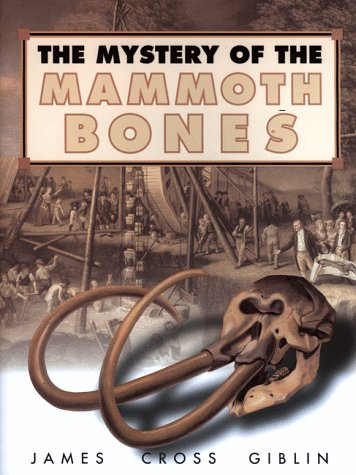 9780060274931: The Mystery of the Mammoth Bones and How It Was Solved