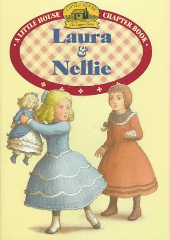 9780060274962: Laura & Nellie: Adapted from the Little House Books by Laura Ingalls Wilder (Little House Chapter Book)