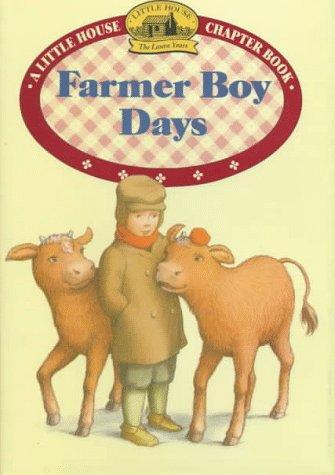 Farmer Boy Days (Little House Chapter Books): Laura Ingalls Wilder