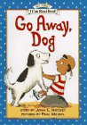 9780060275020: Go Away, Dog (My First I Can Read - Level Pre1 (Hardback))