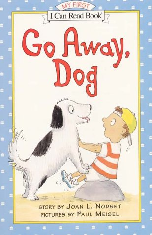 9780060275037: Go Away, Dog (My First I Can Read - Level Pre1 (Hardback))