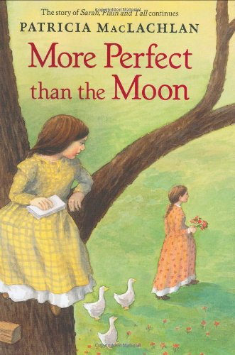 More Perfect than the Moon (Sarah, Plain and Tall) (0060275596) by Maclachlan, Patricia