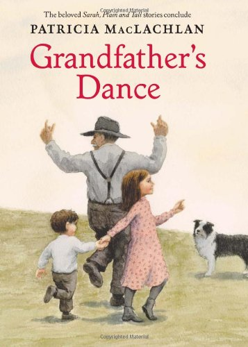 Grandfather's Dance (Sarah, Plain and Tall): Maclachlan, Patricia