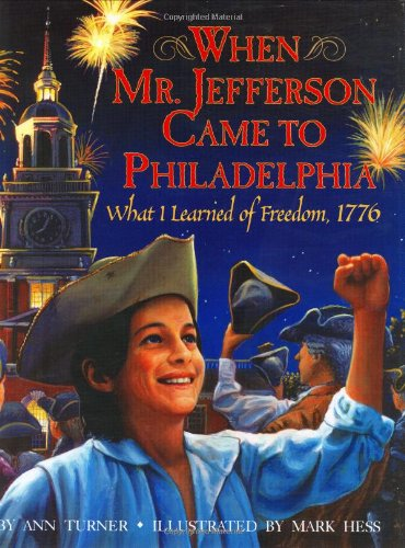 9780060275792: When Mr. Jefferson Came to Philadelphia: What I Learned of Freedom, 1776