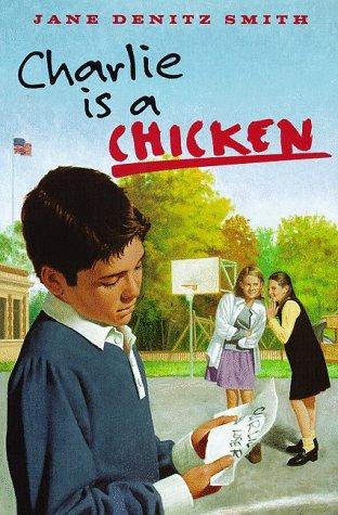Charlie Is a Chicken: Smith, Jane Denitz