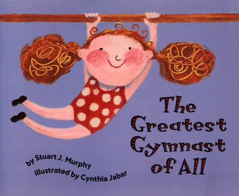 The Greatest Gymnast of All: Opposites, Level 1 (Mathstart): Stuart J. Murphy