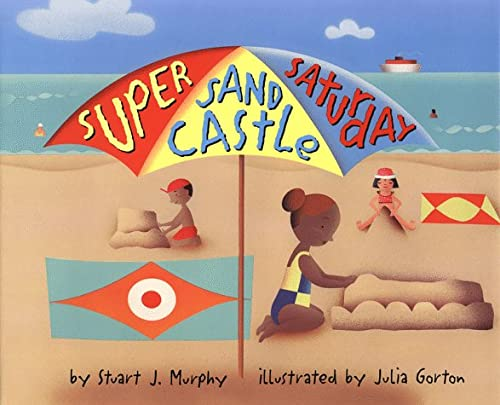 Super Sand Castle Saturday: Level 2, Measuring (Mathstart: Level 2 (HarperCollins Library)) (0060276134) by Stuart J. Murphy; Julia Gorton