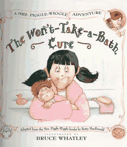 9780060276300: Mrs. Piggle-Wiggle's Won'T-Take-A-Bath Cure (Mrs. Piggle-Wiggle Adventures)