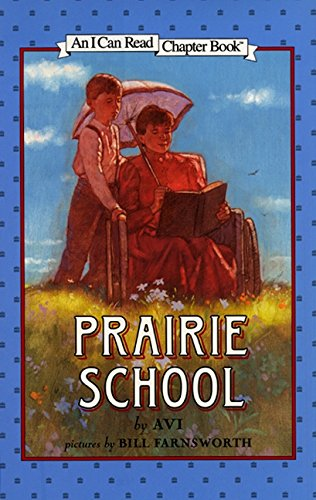 9780060276645: Prairie School (I Can Read Chapter Books)