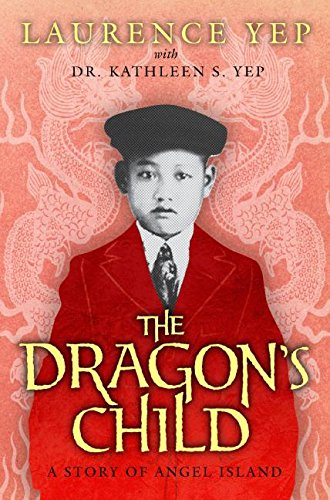 9780060276928: The Dragon's Child: A Story of Angel Island
