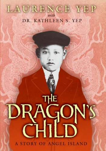 9780060276935: The Dragon's Child: A Story of Angel Island