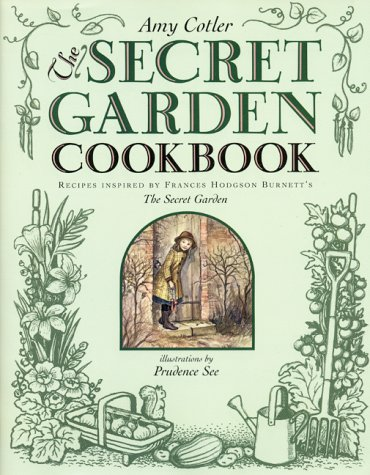 9780060277406: The Secret Garden Cookbook: Recipes Inspired by Frances Hodgson Burnett's THE SECRET GARDEN