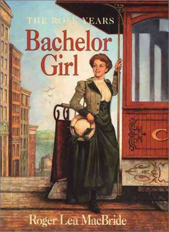 9780060277550: Bachelor Girl (Little House the Rose Years)