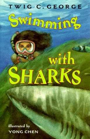Swimming with Sharks (Trophy Chapter Books): George, Twig C.