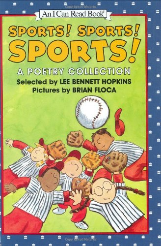Sports! Sports! Sports!: A Poetry Collection (I: Hopkins, Lee Bennett,