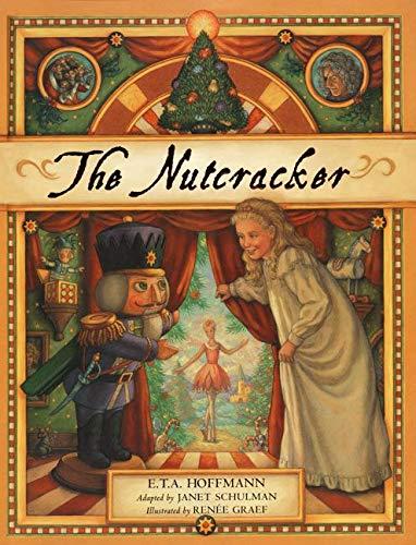The Nutcracker (0060278145) by E. T. A. Hoffmann; Janet Schulman; Renee Graef