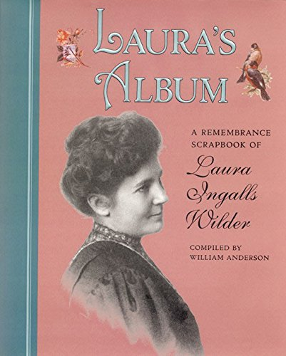 9780060278427: Laura's Album: A Remembrance Scrapbook of Laura Ingalls Wilder (Little House Nonfiction)