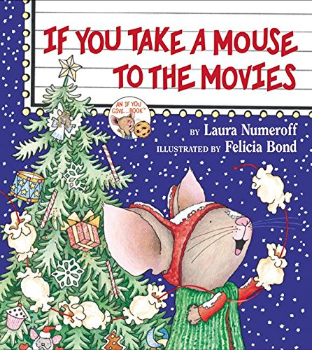 9780060278687: If You Take a Mouse to the Movies (If You Give...)