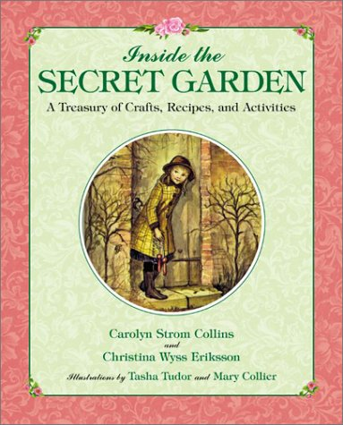 9780060279226: Inside the Secret Garden: A Treasury of Crafts, Recipes, and Activities