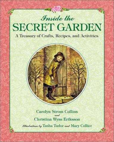 Inside the Secret Garden: A Treasury of: Collins, Carolyn Strom;Tudor,
