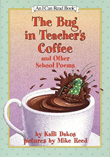9780060279394: The Bug in Teacher's Coffee: And Other School Poems