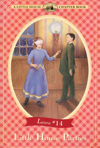 9780060279516: Little House Parties: Adapted from the Little House Books by Laura Ingalls Wilder (Little House Chapter Books)