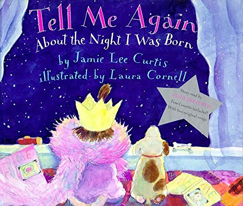 Tell Me Again About the Night I Was Born Book and Tape (0060279540) by Jamie Lee Curtis