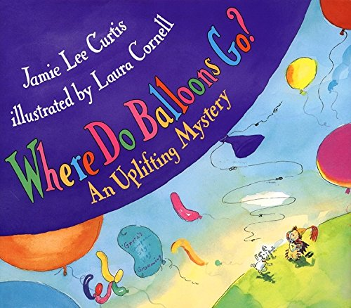 9780060279813: Where Do Balloons Go? An Uplifting Mystery