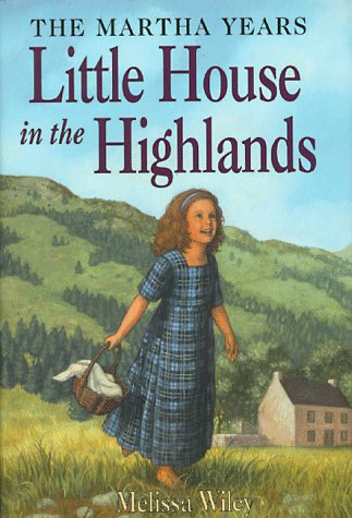 9780060279837: Little House in the Highlands (Little House the Martha Years)