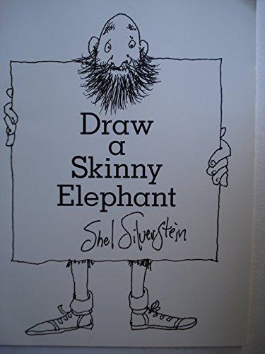 DRAW A SKINNY ELEPHANT: Silverstein, Shel
