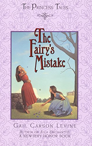 The Fairy's Mistake (Vol. 1 of The Princess Tales) (Signed): Levine, Gail Carson