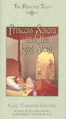 Princess Sonora and the Long Sleep (Princess Tales): Levine, Gail Carson