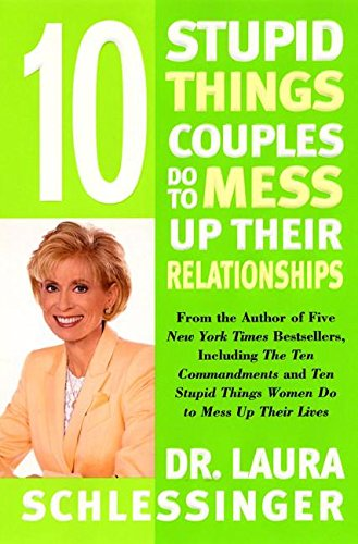 9780060280666: Ten Stupid Things Couples Do to Mess Up Their Relationships