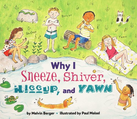 9780060281441: Why I Sneeze, Shiver, Hiccup, and Yawn (Let's Read-And-Find-Out Science)