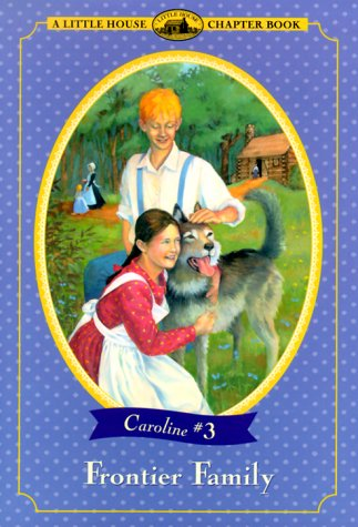 9780060281571: Frontier Family: Adapted from the Caroline Years Books (Little House Chapter Book)
