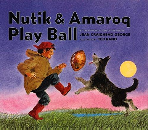 9780060281663: Nutik & Amaroq Play Ball