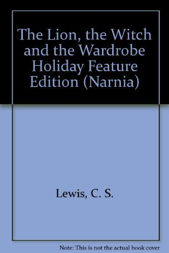 9780060281953: The Lion, the Witch and the Wardrobe Holiday Feature Edition (Narnia)