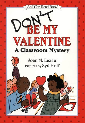 9780060282394: Don't Be My Valentine: A Classroom Mystery (An I Can Read Book)