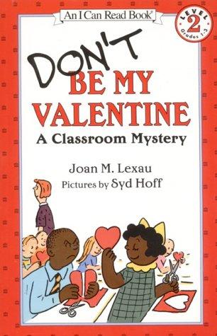 Don't Be My Valentine: A Classroom Mystery: Lexau, Joan M.
