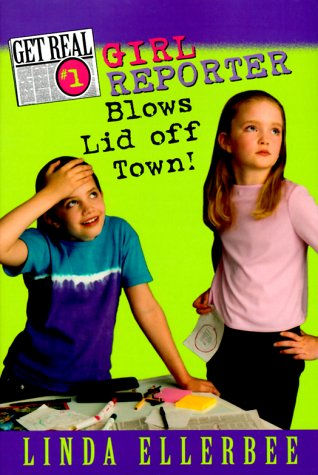 9780060282455: Girl Reporter Blows Lid Off Town (Get Real, No. 1)
