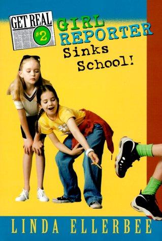9780060282462: Get Real #2: Girl Reporter Sinks School