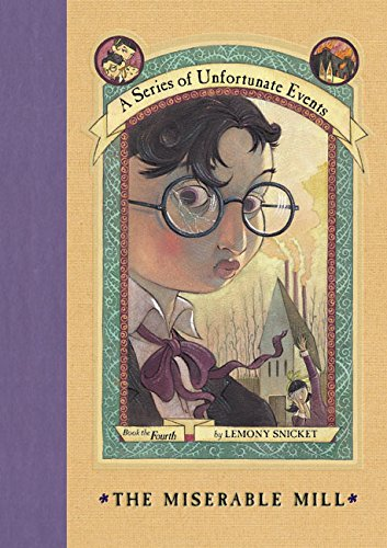9780060283155: The Miserable Mill (A Series of Unfortunate Events, Book 4)