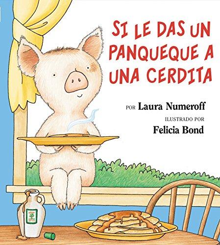 9780060283162: Si le das un panqueque a una cerdita (Spanish Edition)